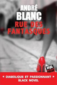 Rue des Fantasques, André Blanc
