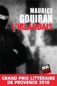 L'Irlandais, Maurice Gouiran. Jigal Polar.